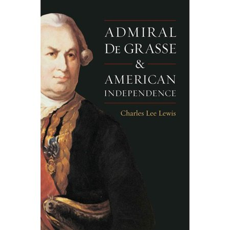 Admiral De Grasse & American Independence by