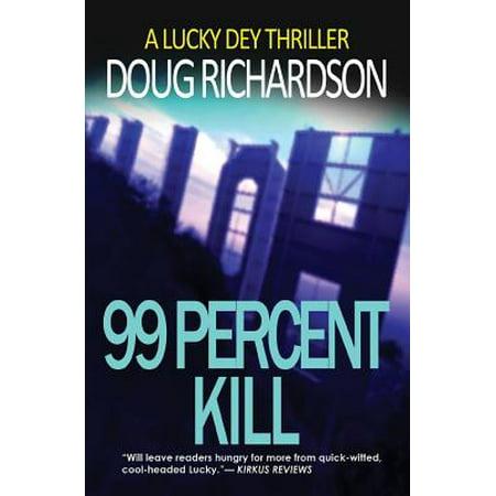 99 Percent Kill : A Lucky Dey Thriller - Halloween 99 Percent