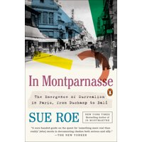 In Montparnasse : The Emergence of Surrealism in Paris, from Duchamp to Dal (Paperback)