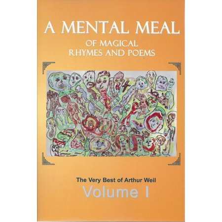 A Mental Meal of Magical Rhymes and Poems: The Very Best of Arthur Weil - eBook](Halloween Short Poems Rhymes)