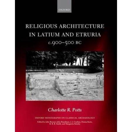 Religious Architecture in Latium and Etruria, c. 900-500 BC