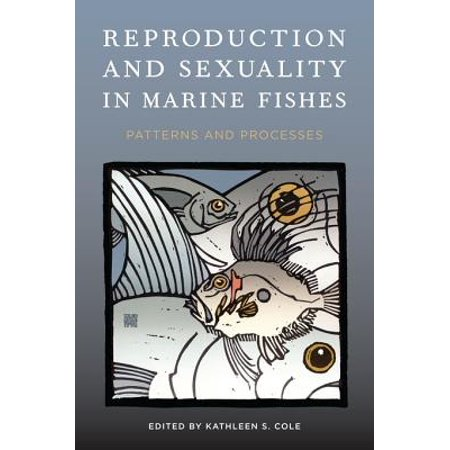 Reproduction and Sexuality in Marine Fishes - eBook ()