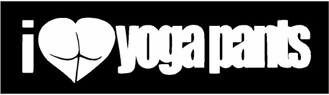 I Love Yoga Pants vinyl sticker funny decal Car truck suv