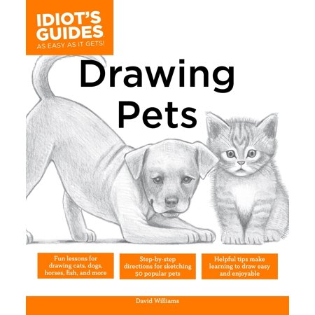 Drawing Pets : Fun Lessons for Drawing Cats, Dogs, Horses, Fish, and (Fun Fish)