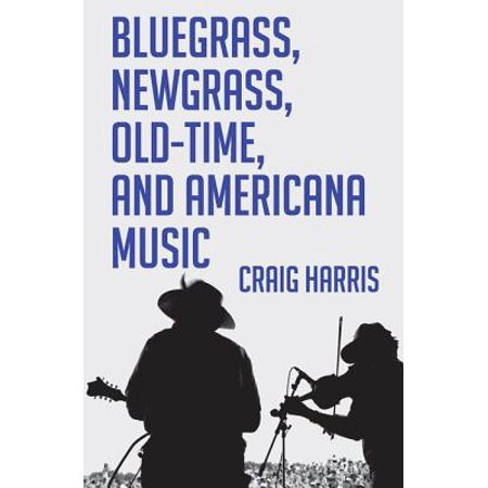 Bluegrass, Newgrass, Old-Time, and Americana