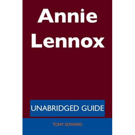Annie Lennox - Unabridged Guide - eBook