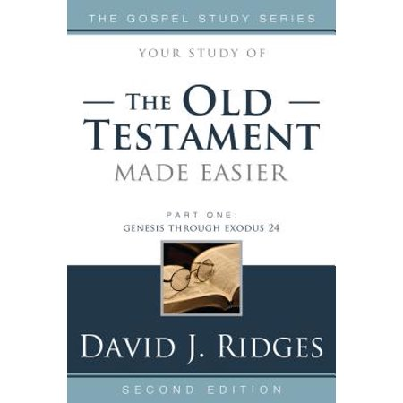 Gospel Study: Old Testament Made Easier, Part One: Genesis Through Exodus 24