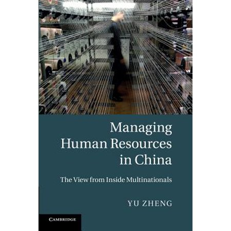Managing Human Resources in China : The View from Inside (Managing Human Resources In An International Business Dessler)