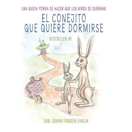 El conejito que quiere dormirse: Un nuevo método para ayudar a los niños a dormi r / The Rabbit Who Wants to Fall Asleep: A New Way of Getting Children to