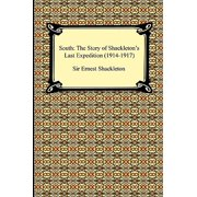 South : The Story of Shackleton's Last Expedition (1914-1917)