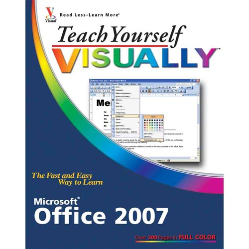 Teach Yourself Visually: Microsoft Office 2007