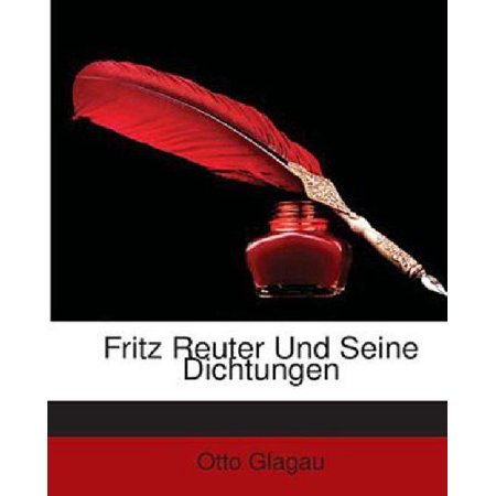 Fritz Reuter Und Seine Dichtungen