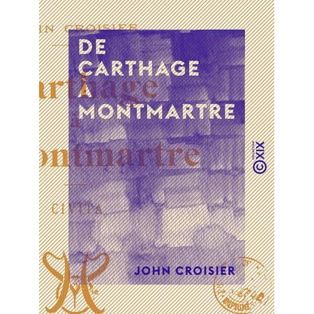 Carthage Collection (De Carthage à Montmartre - Civita - eBook )