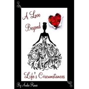 A Love Beyond Life's Circumstances - eBook