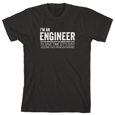 I'm An Engineer To Save Time Let's Just Assume That I'm Never Wrong Men's Shirt - ID: 1984 - Kelly In Spandex
