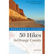 Explorer's Guide 50 Hikes in Orange County (Explorer's 50 Hikes) - eBook