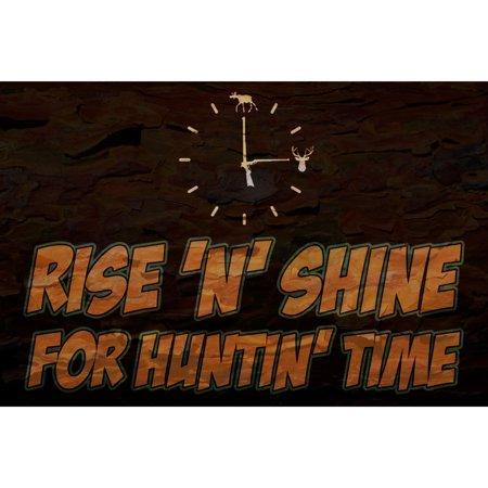 Rise N Shine For Huntin Time Quote Clock Picture Wood Design Hunting Sign