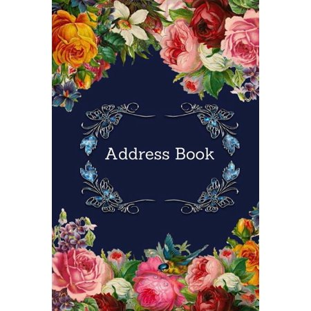 Address Book: Vintage Flower Cover: For Recording Name Address Phone Email Notes: For Office School Home Hotel 120 Pages 6x9 Inch (Paperback)