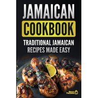 Jamaican Cookbook: Traditional Jamaican Recipes Made Easy (Paperback)