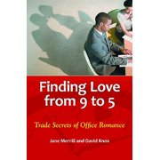 Finding Love from 9 to 5 : Trade Secrets of Office Romance