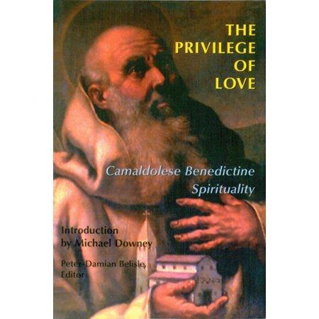 The Privilege of Love : Camaldolese Benedictine