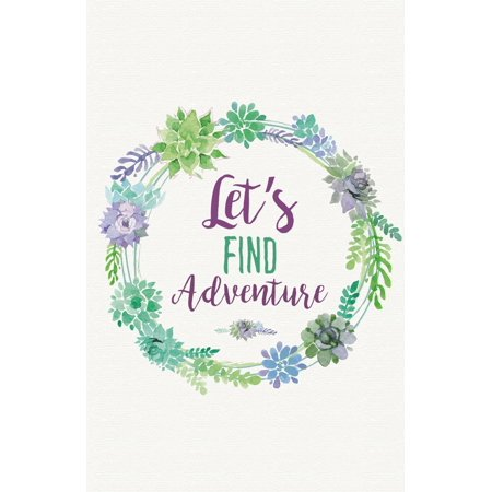 Let�s Find Adventure Quote Print Flower Floral Paint Wreath Picture Inspirational Motivational Poster - Painted Flower