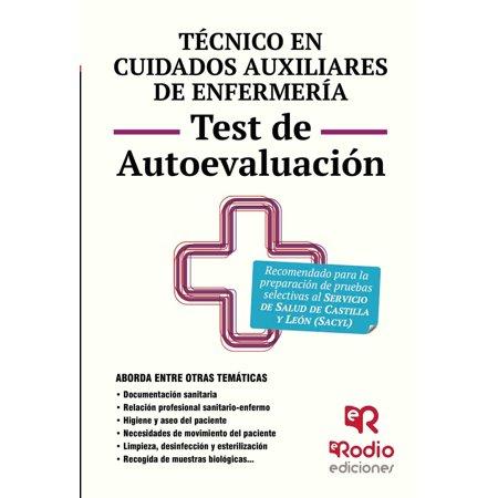 Técnico en Cuidados auxiliares de Enfermería. Test de Autoevaluación. Servicio de Salud de Castilla y León - (Servicio De Salud De Castilla Y Leon)