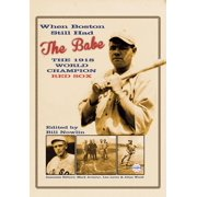 When Boston Still Had the Babe: The 1918 World Champion Red Sox - eBook