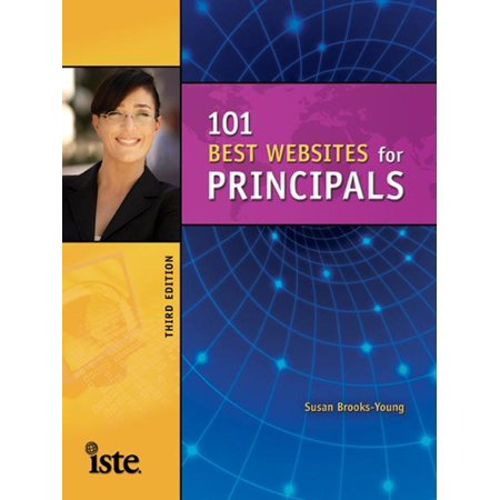 101 Best Web Sites for Principals, Third Edition -