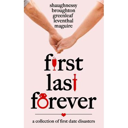 First Last Forever : A Collection of Disastrous First Dates (C J Date Database)