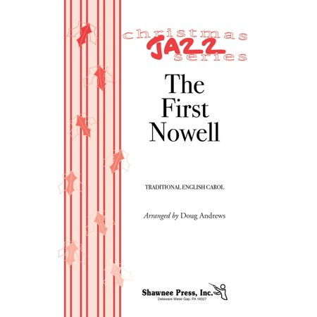 Christmas Shawnee Press - Shawnee Press The First Nowell (Jazz for Christmas Series) SATB arranged by Doug Andrews