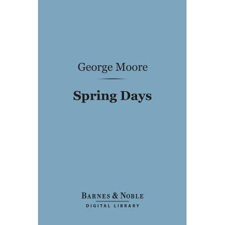 Spring Days (Barnes & Noble Digital Library) - - Noble Spring