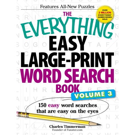 The Everything Easy Large-Print Word Search Book, Volume III : 150 Easy Word Searches That Are Easy on the