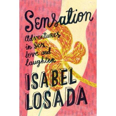 Sensation  Adventures In Sex  Love   Laughter