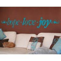 Hope . Love . Joy Wall Decal - wall decal, sticker, mural vinyl art home decor, quotes and sayings - 4332 - White, 24in x 4in