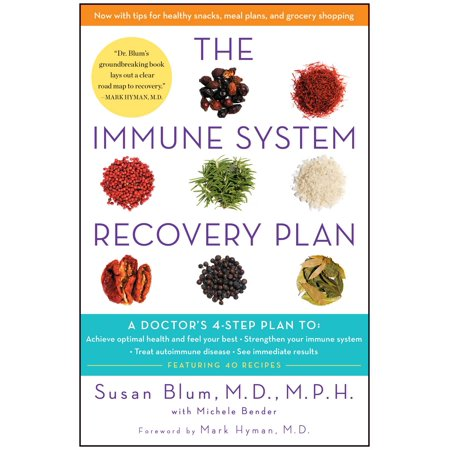 The Immune System Recovery Plan : A Doctor's 4-Step Plan To: Achieve Optimal Health and Feel Your Best, Strengthen Your Immune System, Treat Autoimmune Disease, and See Immediate