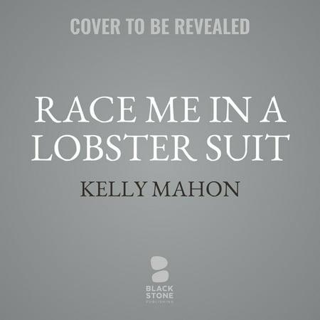 Race Me in a Lobster Suit - Audiobook (Lobster Race)