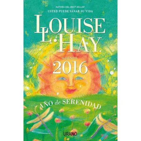 Agenda Louis Hay 2016  The Weekly Engagement Calendar 2016  A O De La Serenidad   Year Of Serenity