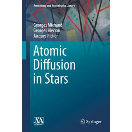 Atomic Diffusion in Stars - eBook