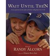 Wait Until Then, Alcorn, Randy