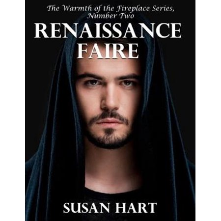Renaissance Faire - The Warmth of the Fireplace Series, Number Two - eBook (Renaissance Faire Ideas)