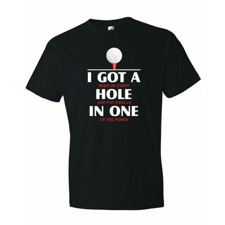 Men's I Got A Hole In One. Actually I got a beer at every hole and put 5 balls in one pond. Golf Course Humor T-Shirt-Black-2X](Halloween Beer Pong Ideas)