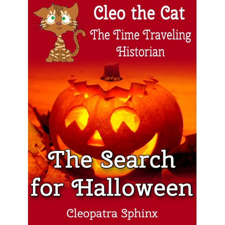 Cleo the Cat, the Time Traveling Historian #2: The Search for Halloween - eBook](Bassnectar Halloween Time)