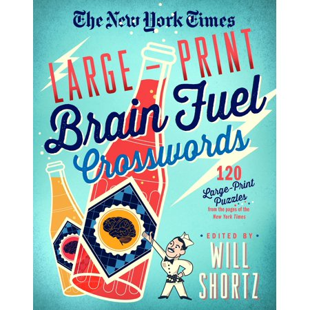 The New York Times Large-Print Brain Fuel Crosswords: 120 Large-Print Puzzles from the Pages of The New York