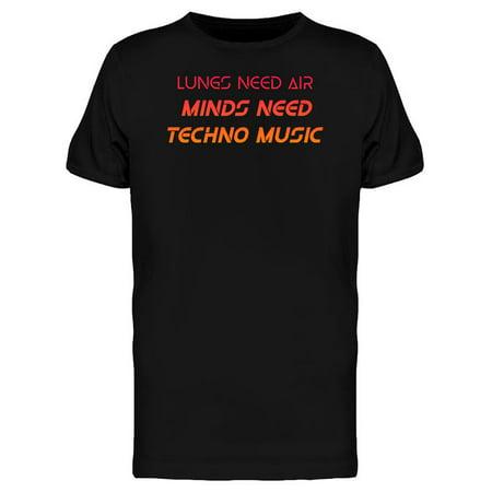 Minds Need Techno Music Men's T-shirt