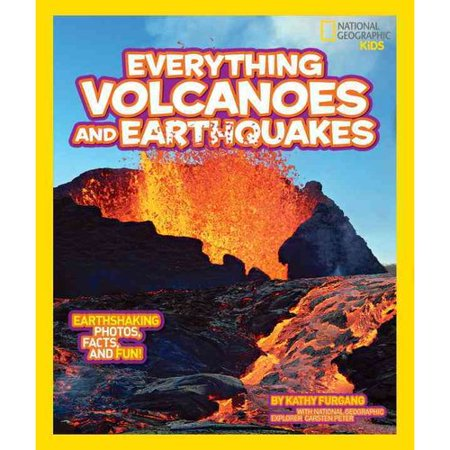 National Geographic Kids Everything Volcanoes And Earthquakes  Earthshaking Photos  Facts  And Fun