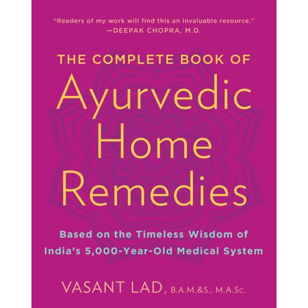 Medical Remedies (The Complete Book of Ayurvedic Home Remedies : Based on the Timeless Wisdom of India's 5,000-Year-Old Medical)