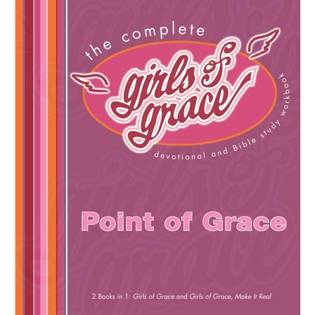 The Complete Girls of Grace : Devotional and Bible Study