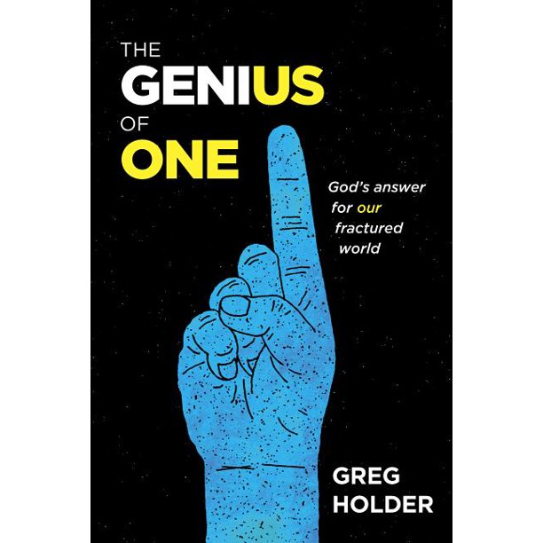 The Genius of One : God's Answer for Our Fractured World