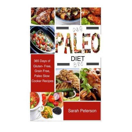 Paleo Diet  365 Days Of Gluten Free   Grain Free Paleo Diet Slow Cooker Recipes